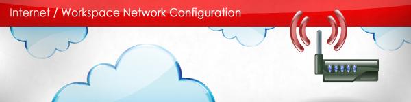 Internet Workspace Network Configuration